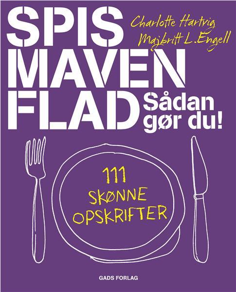 """""""Spis maven flad"""" af Charlotte Hartvig og Majbrit L. Engell"""