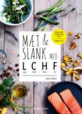 Mæt og slank med LCHF – ny spændende kogebog.